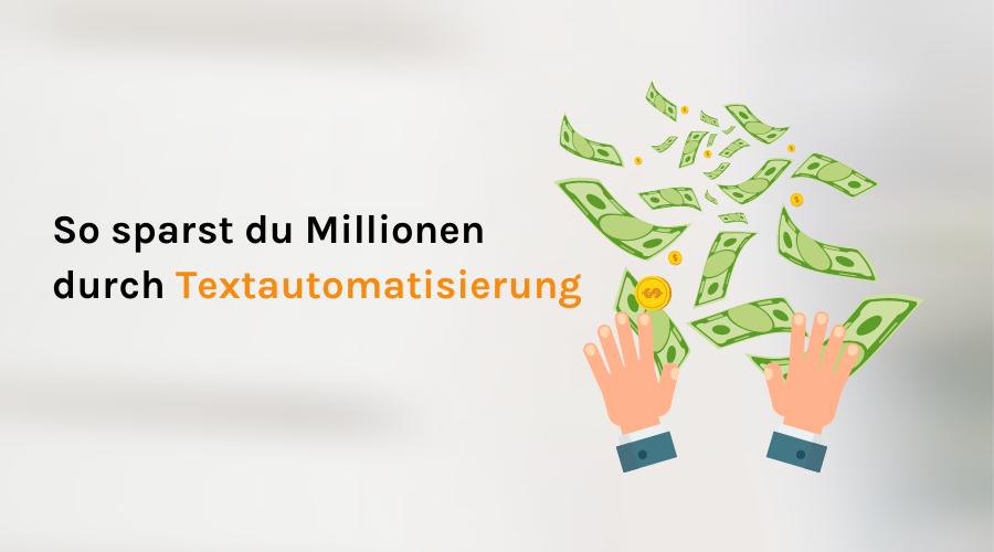 Millionen sparen durch Textautomatisierung