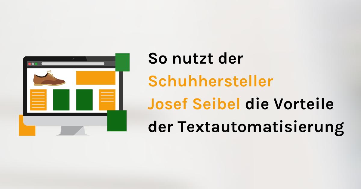 So nutzt Josef Seibel die Vorteile der Textautomatisierung