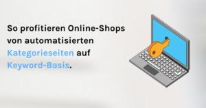 So profitieren Online-shops von Kategorieseiten auf Keywoord-Basis