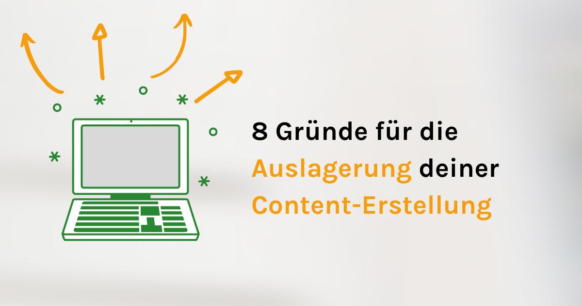 Gründe für die Auslagerung deiner Content-Erstellung